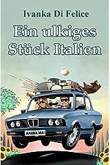 Ein ulkiges Stück Italien (Leben auf Italienisch 1) (German Edition) Kindle Edition