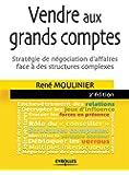 Vendre aux grands comptes: Stratégie de négociation d'affaires face à des structures complexes.
