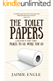 The Toilet Papers: Places to Go, While You Go: a short story collection (horror, humor, historical fiction)