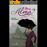 Alma?: Um romance sobre vampiros, lobisomens e sombrinhas (O Protetorado da Sombrinha Livro 1)