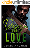 Design For Love (Love Sparkles Book 1)