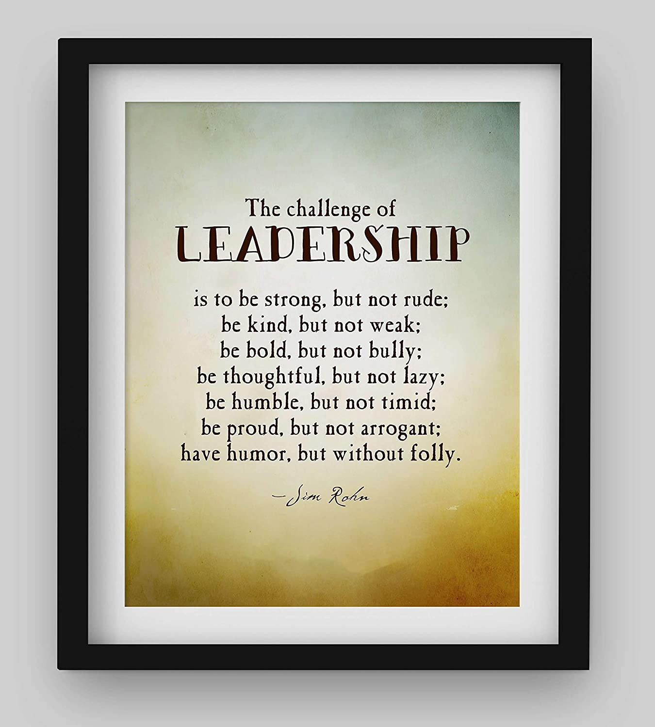 """The Challenge of Leadership-Be Strong-Kind-Bold""- Jim Rohn Quotes Wall Art. 8 x 10"" Inspirational Poster Print-Ready to Frame. Ideal for Home-School-Office-Gym Modern Décor. Great Gift of Motivation!"