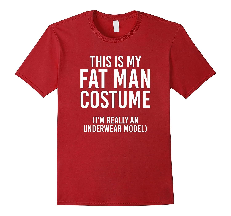 Funny Halloween Costume Shirt - Fat Man ...  sc 1 st  Anztshirt & Funny Halloween Costume Shirt - Fat Man Underwear Model Tee-ANZ ...