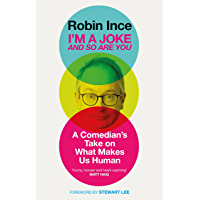 I'm a Joke and So Are You: A Comedian's Take on What Makes Us Human