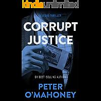 Corrupt Justice: A Legal Thriller (Tex Hunter Book 3)