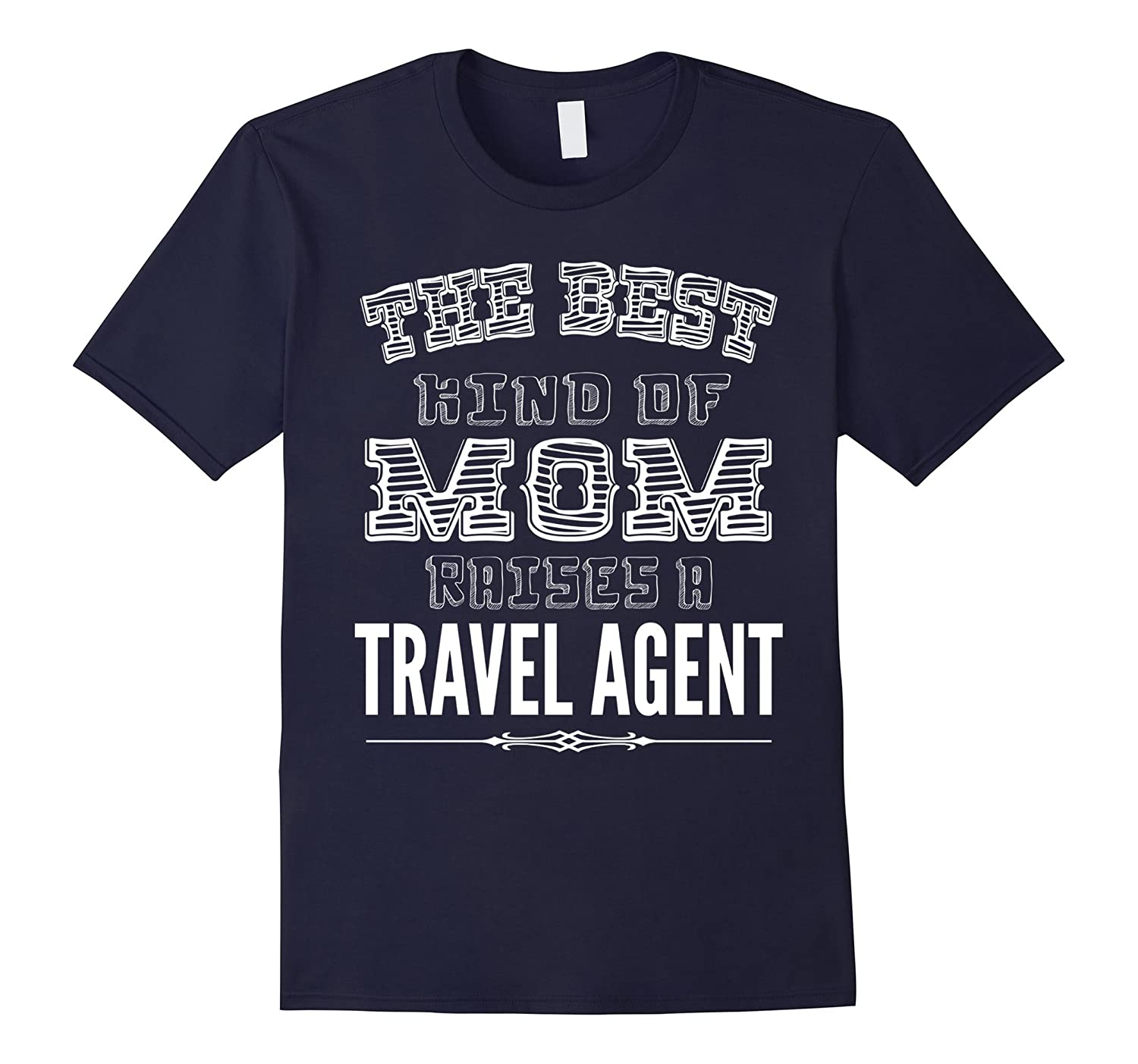 The best kind of Mom raises a travel agent T-shirt-TD