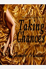 Taking Chances: An Incubus Rising Novel - Book Six Kindle Edition