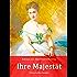 Ihre Majestät: Historischer Roman