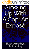 Growing Up With A Cop: An Exposé