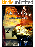Adrian's Eagles (Life After War Book 2) (English Edition)
