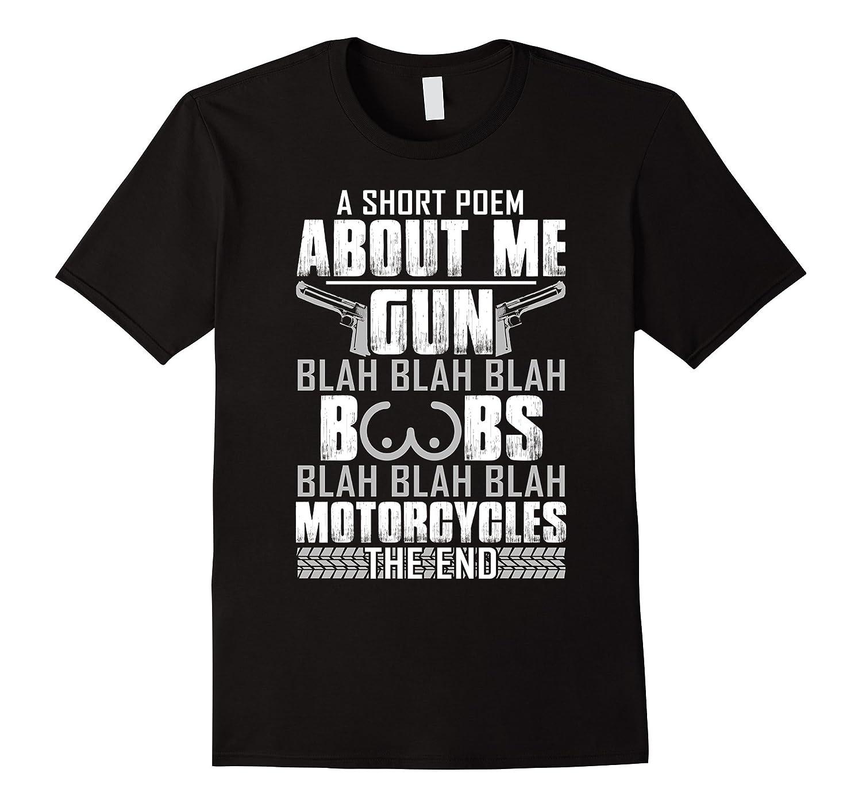 A Short Poem About Me Gun Motocycles Funny Biker T-Shirt-TH