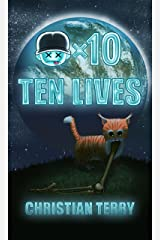 Ten Lives (The Respawn Saga Book 1) Kindle Edition