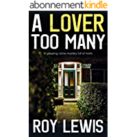 A LOVER TOO MANY a gripping crime mystery full of twists (English Edition)