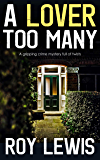 A LOVER TOO MANY a gripping crime mystery full of twists (Inspector John Crow Book 1) (English Edition)