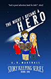 Books for Kids: The Night I Became A Hero (Story Keeping Series, Book 1)