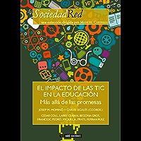 El impacto de las TIC en la educación. Más allá de las promesas (Sociedad Red)
