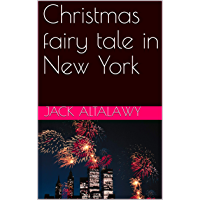 Christmas fairy tale in New York (English Edition)