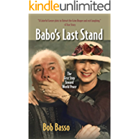 Babo's Last Stand: A Colorful Geezer plots to Outwit The Grim Reaper and exit laughing