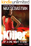 A Killer of a One Night Stand: Episode 3 (The Erotic Serial Mystery Thriller)