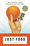 Just Food: Where Locavores Get It Wrong and How We Can Truly Eat Responsibly (English Edition)