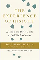 The Experience of Insight: A Simple and Direct Guide to Buddhist Meditation (Shambhala Dragon Editions) Kindle Edition