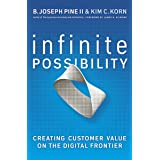 Infinite Possibility: Creating Customer Value on the Digital Frontier (English Edition)