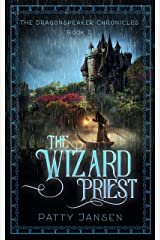 The Wizard Priest (Dragonspeaker Chronicles Book 2) Kindle Edition