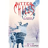 Bitter Chills: A Horror Anthology
