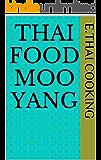 Thai Food Moo Yang (English Edition)