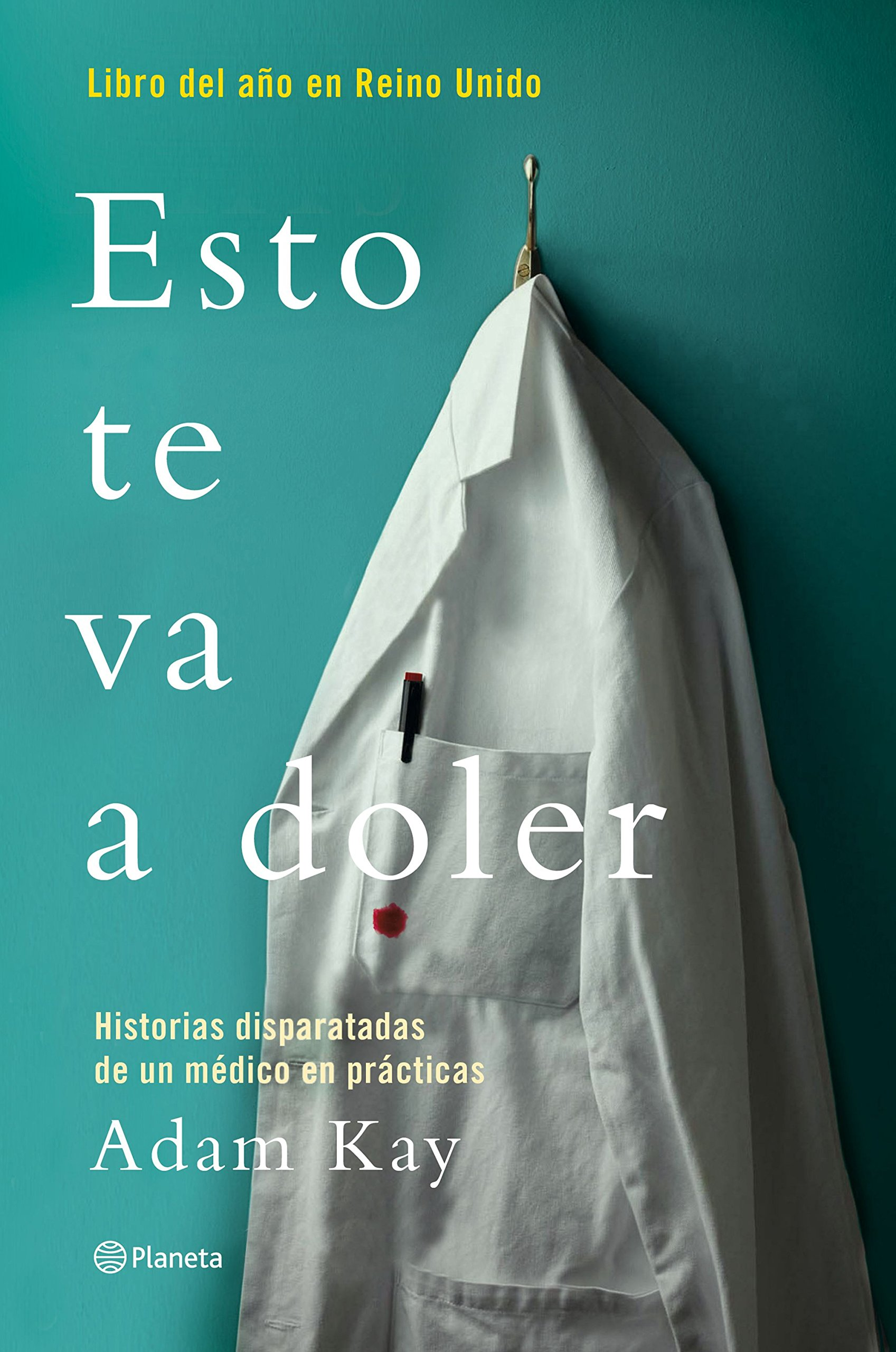 Esto te va a doler: Historias disparatadas de un médico residente No Ficción: Amazon.es: Kay, Adam, Deza Guil, Gemma: Libros