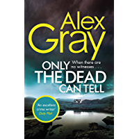 Only the Dead Can Tell: The bestselling, must-read series (William Lorimer Book 15)