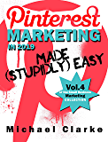 Pinterest Marketing in 2019 Made (Stupidly) Easy | How to Use Pinterest for Business Awesomeness: (Vol. 4 of the Small Business Marketing Collection) (Punk Rock Marketing Collection) (English Edition)