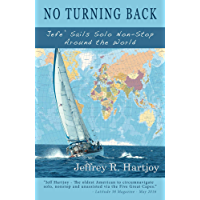 No Turning Back: Jefe' Sails Solo Non-Stop Around the World