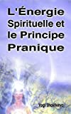 L'Énergie Spirituelle et le Principe Pranique
