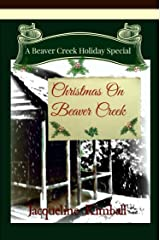 Christmas On Beaver Creek: BEAVER CREEK HOLIDAY SPECIAL Kindle Edition