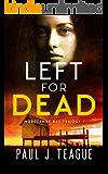 Left For Dead (Morecambe Bay Trilogy Book 1)