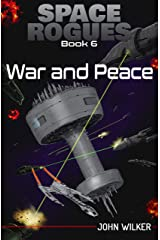Space Rogues 6: War and Peace Kindle Edition