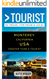 Greater Than a Tourist – Monterey California United States: 50 Travel Tips from a Local