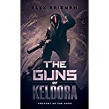 The Guns of Keldora: A Crafting Automation LitRPG Adventure (Factory of the Gods Book 4)