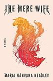 The Mere Wife: A Novel