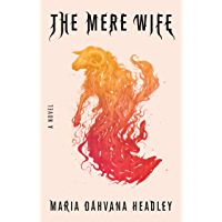 The Mere Wife: A Novel