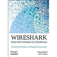 Wireshark Para Profissionais de Segurança. Usando Wireshark e o Metasploit Framework