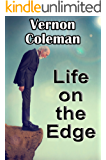 Life on the Edge (Vernon Coleman's Diaries Book 5)
