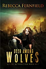 Deer Among Wolves: A novel of survival after the apocalypse (A World in Ruins Book 1) Kindle Edition