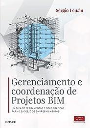 Gerenciamento e coordenação de projetos BIM: Um guia de ferramentas e boas práticas para o sucesso de empreendimentos