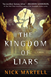 The Kingdom of Liars: A Novel (The Legacy of the Mercenary King Book 1)