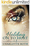 Holding on to Hurt: A gripping story about a mother's love