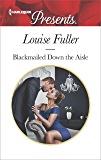 Blackmailed Down the Aisle (Harlequin Presents)
