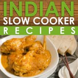 Indian Slow Cooker Recipes Cooking App: Rich and Savory Indian Slow Cooker Recipes for Breakfast, Lunch, Dinner and More