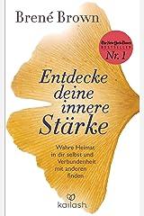 Entdecke deine innere Stärke: Wahre Heimat in dir selbst und Verbundenheit mit anderen finden (German Edition) Kindle Edition
